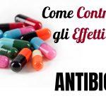 Come Contrastare Efficacemente Gli Effetti Nocivi Degli Antibiotici