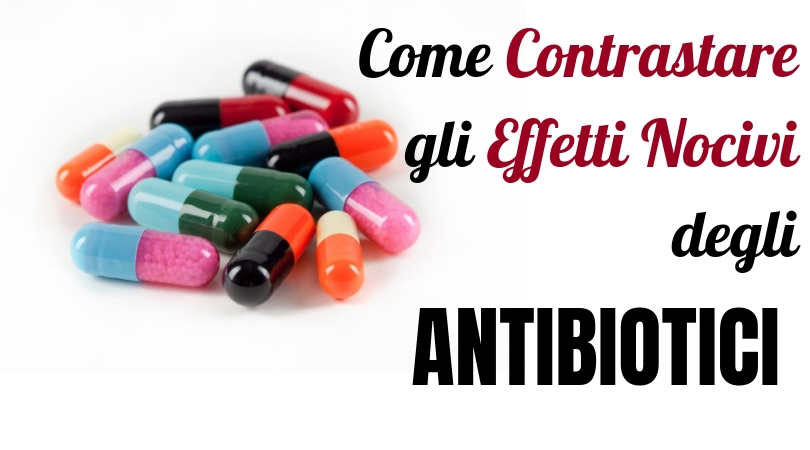 effetti nocivi antibiotici