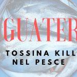 Ciguatera: La Tossina Killer nel Pesce