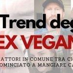 Il Trend degli Ex Vegani